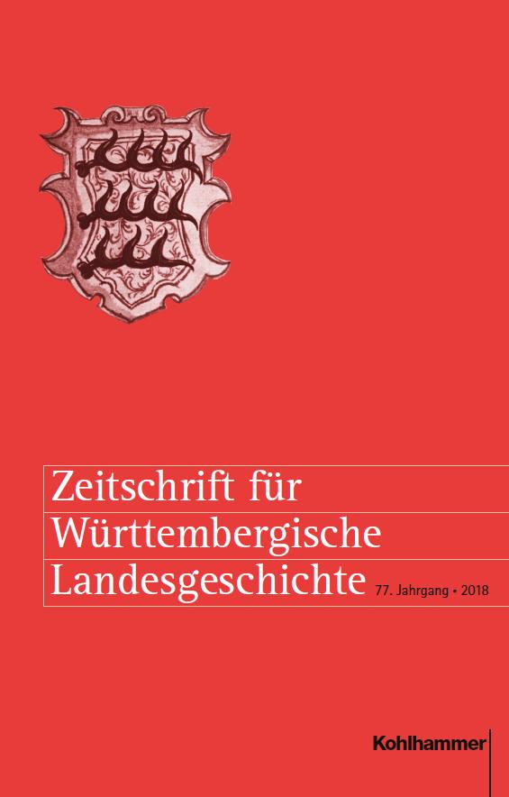 Ansehen Bd. 77 (2018): Zeitschrift für Württembergische  Landesgeschichte